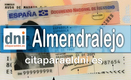 Cita previa para el DNI en Almendralejo – Oficina del DNI y Pasaporte - Para sacar por primera vez o renovar el DNI electronico, antiguo Carnet de Identidad, y el pasaporte