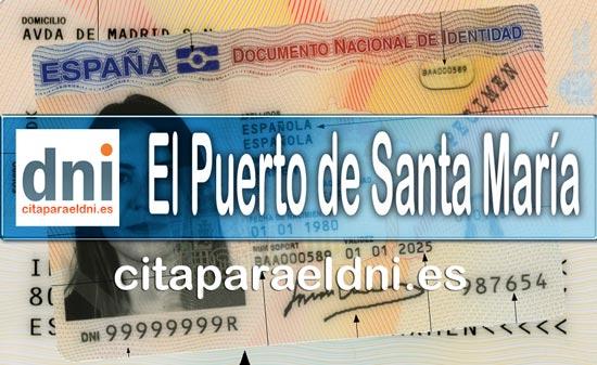 Cita previa DNI El Puerto de Santa María – Oficina DNI y Pasaporte - Para obtener por primera vez o renovar el DNI y el pasaporte