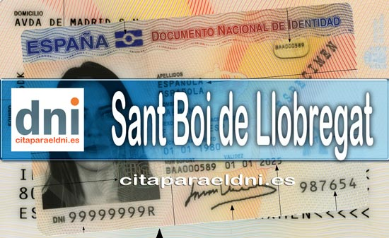 Cita previa DNI Sant Boi de Llobregat – Oficina DNI y Pasaporte - Para obtener por primera vez o renovar el DNI y el pasaporte