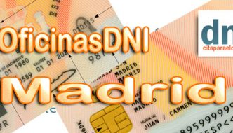 Oficinas DNI y Pasaporte en Madrid – Lista de Oficinas donde puedes solicitar y renovar el DNI y Pasaporte