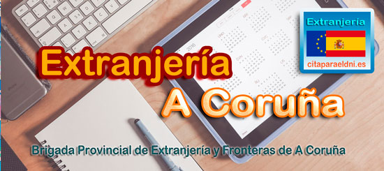 Brigada Provincial de Extranjería y Fronteras de A Coruña Te Informamos de los tramites que puedes realizar y la dirección, teléfono y cita previa extranjeria si es necesaria