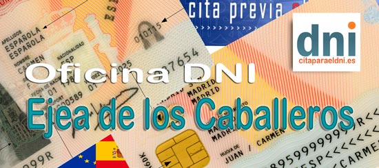 Cita previa para el DNI en Ejea de los Caballeros – Oficina del DNI y Pasaporte - Para sacar por primera vez o renovar el DNI electronico, antiguo Carnet de Identidad, y el pasaporte