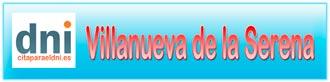 Renovar DNI y Pasaporte en Villanueva de la Serena. También puedes solicitarlo por primera vez